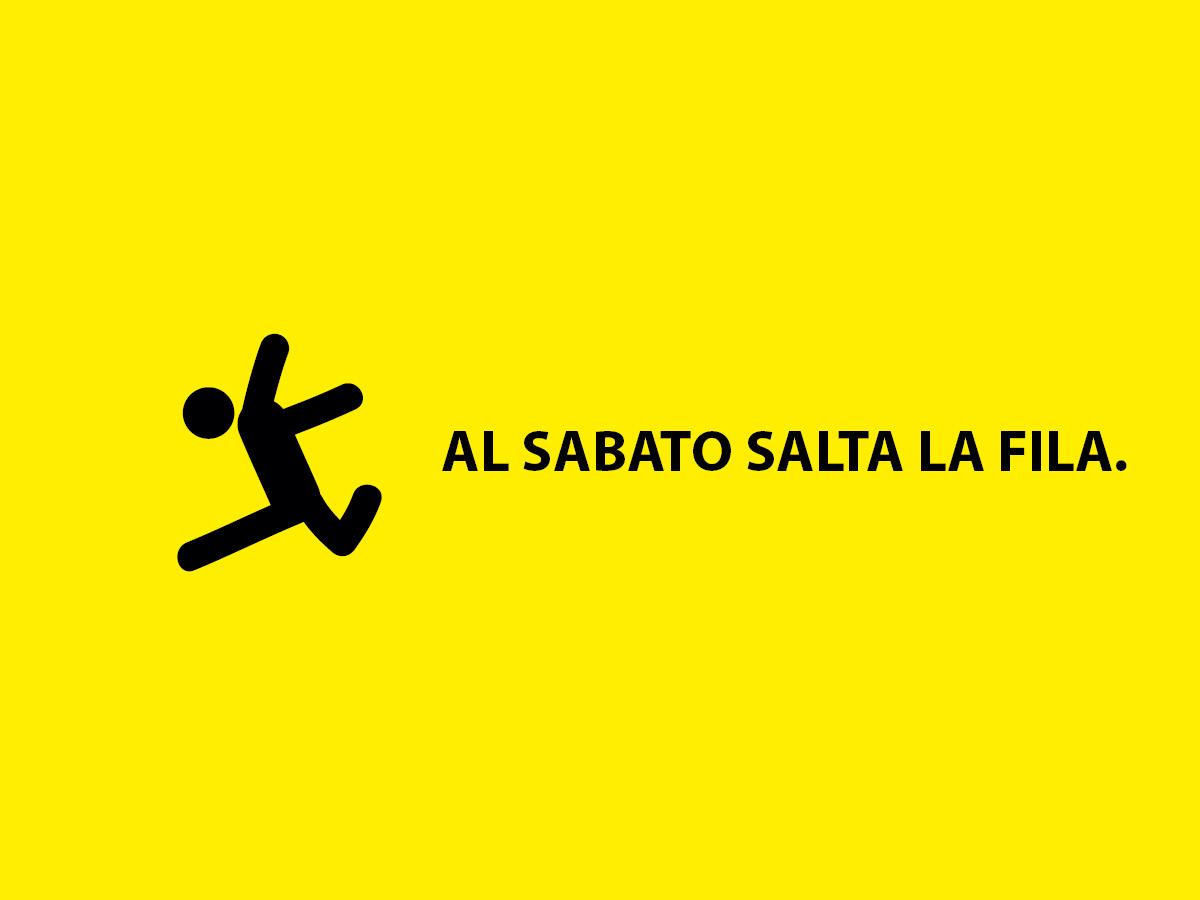 AL SABATO SALTA LA FILA!